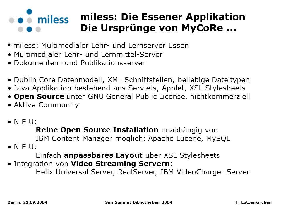 Berlin, 21.09.2004 Sun Summit Bibliotheken 2004 F. Lützenkirchen miless: Multimedialer Lehr- und Lernserver Essen Multimedialer Lehr- und Lernmittel-S