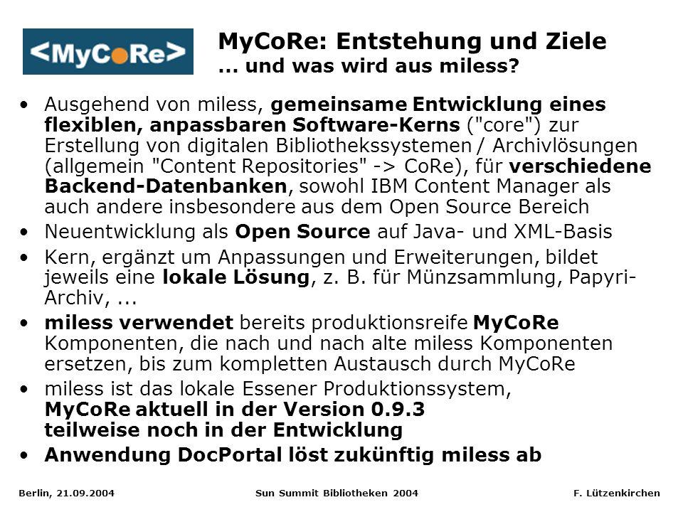 Berlin, 21.09.2004 Sun Summit Bibliotheken 2004 F. Lützenkirchen Ausgehend von miless, gemeinsame Entwicklung eines flexiblen, anpassbaren Software-Ke