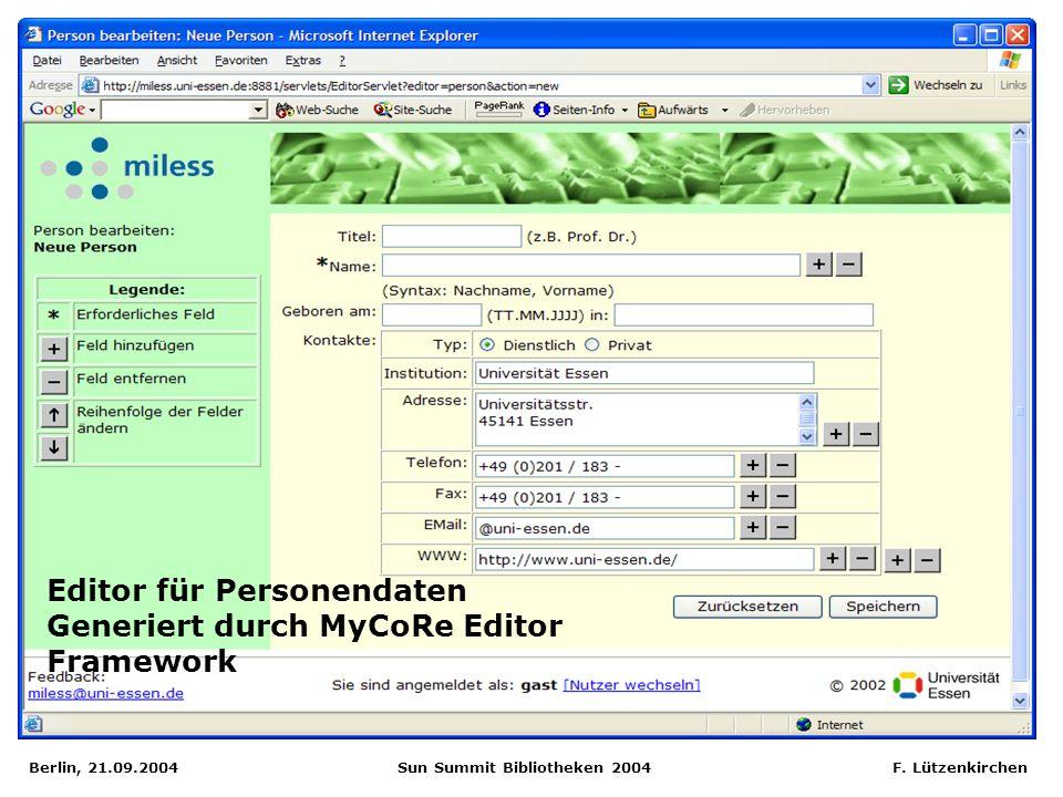 Berlin, 21.09.2004 Sun Summit Bibliotheken 2004 F. Lützenkirchen Editor für Personendaten Generiert durch MyCoRe Editor Framework