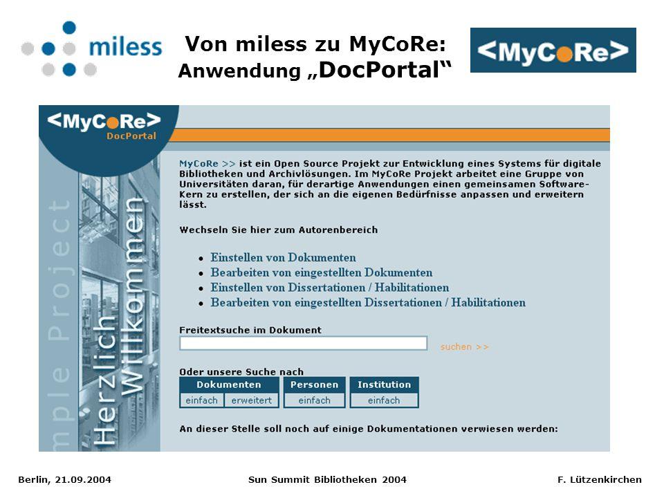 Berlin, 21.09.2004 Sun Summit Bibliotheken 2004 F. Lützenkirchen Von miless zu MyCoRe: Anwendung DocPortal