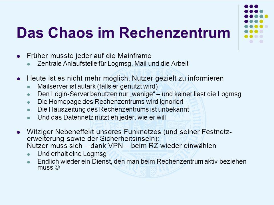 Das Chaos im Rechenzentrum Verschiedene Nutzerverwaltungen für unterschiedliche Systeme Im Freiburger RZ gab es 2001 vier Nutzerverwaltungen Ähnliches gilt für viele Rechenzentren (meines Erfahrungsschatzes) Ein Zusammenführen solcher Mehrfach-Verwaltungen ist nicht möglich: Je länger die Experten tagen, desto nachhaltiger der Beweis für die Unmöglichkeit.