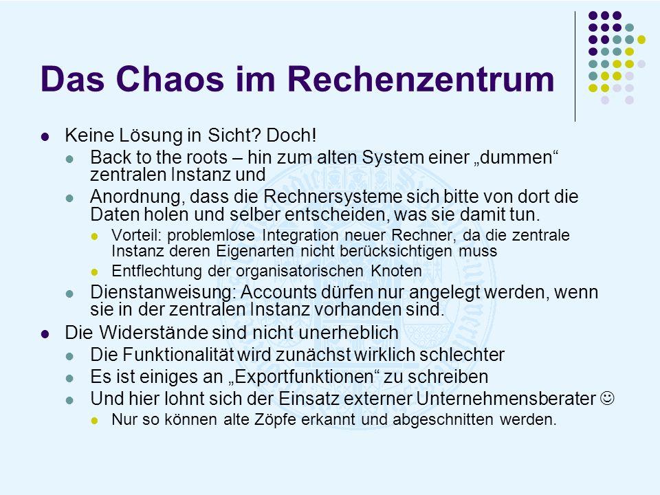 Das Chaos im Rechenzentrum Keine Lösung in Sicht? Doch! Back to the roots – hin zum alten System einer dummen zentralen Instanz und Anordnung, dass di