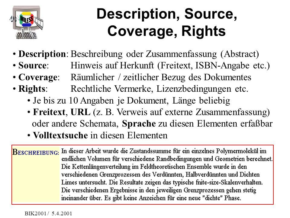 BIK2001 / 5.4.2001 Description, Source, Coverage, Rights Description:Beschreibung oder Zusammenfassung (Abstract) Source:Hinweis auf Herkunft (Freitex
