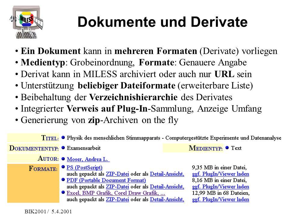 BIK2001 / 5.4.2001 Dokumente und Derivate Ein Dokument kann in mehreren Formaten (Derivate) vorliegen Medientyp: Grobeinordnung, Formate: Genauere Ang