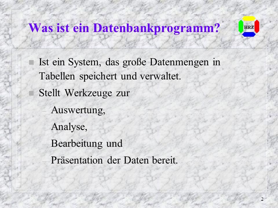 33 HRZ Übung 5.10 Die Übung1 (Datenbank Büro) ist in der Seminarunterlage auf S.