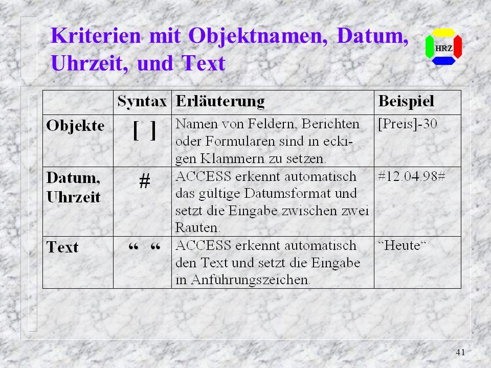 41 HRZ Kriterien mit Objektnamen, Datum, Uhrzeit, und Text