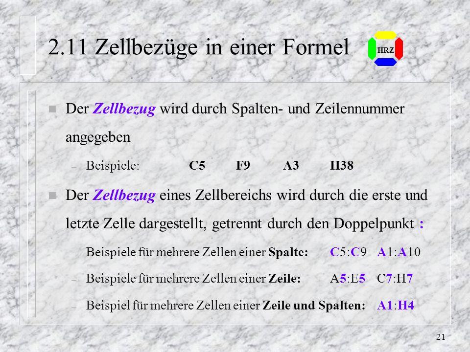 20 HRZ 2.10 Summenfunktion n Durch das Symbol in der Standard-Symbolleiste wird in der Bearbeitungszeile die Summenfunktion eingefügt, durchsucht auto