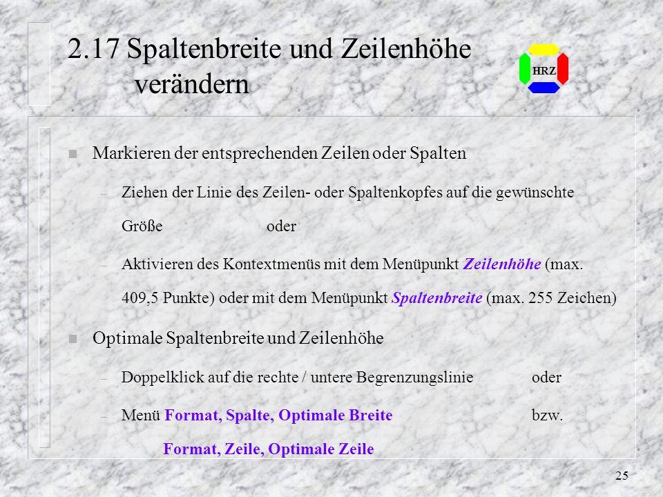 24 HRZ 2.16 Arbeitsmappe öffnen und neu erzeugen n Bei einer späteren Sitzung muß die Arbeitsmappe geöffnet werden – Bei Arbeitsmappen ohne Namen über