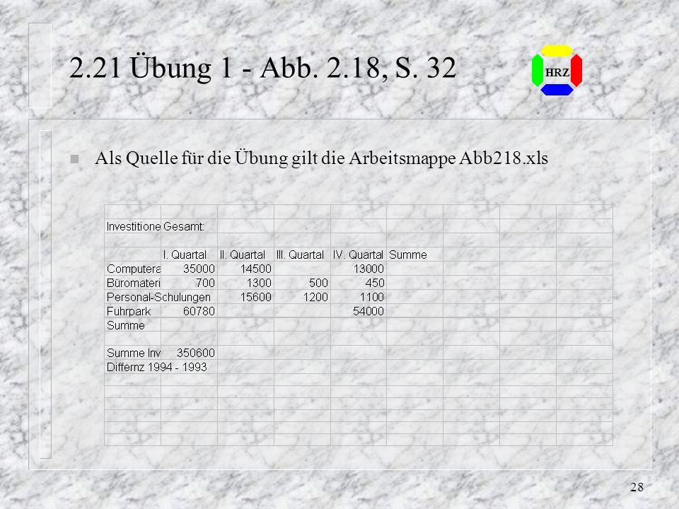 27 HRZ Spalten und Zeilen löschen n Markieren einer bestimmten Anzahl von Zeilen oder Spalten. Für die gleiche Anzahl werden Zeilen, bzw. Spalten gelö
