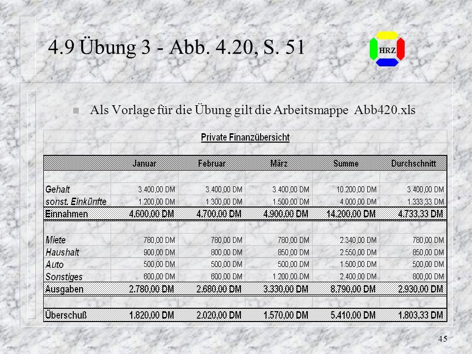 44 HRZ 4.9 Übung 2 - Abb. 4.19, S. 51 n Als Vorlage für die Übung gilt die Abbildung Abb. 4.19 auf S.51