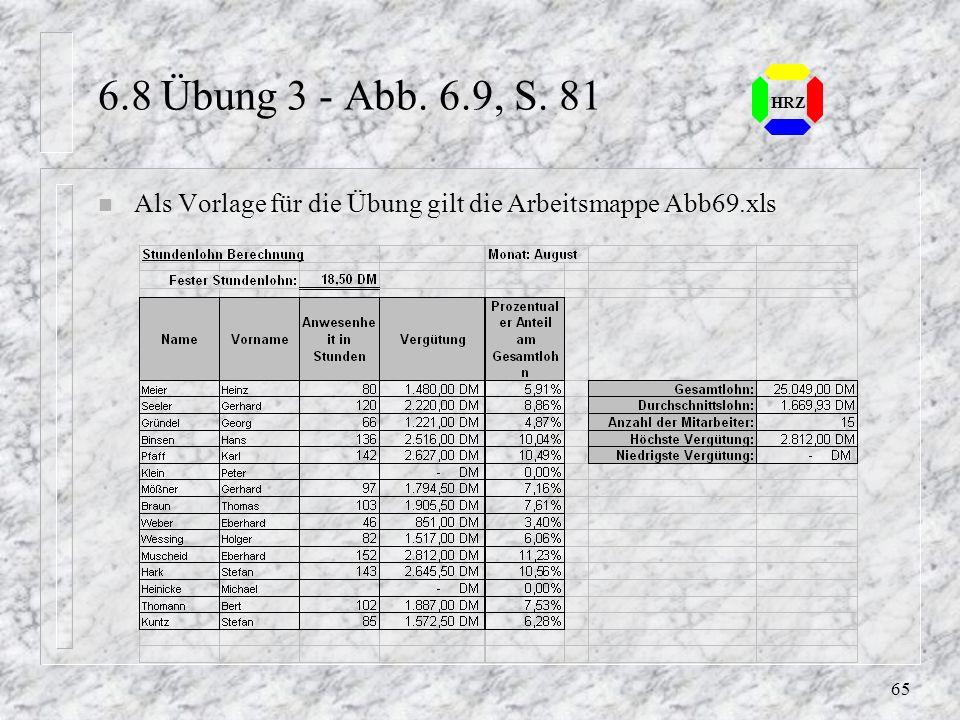 64 HRZ 6.8 Übung 1 - Abb. 6.8, S. 80 n Als Quelle für die Übung gilt die Arbeitsmappe Abb68.xls