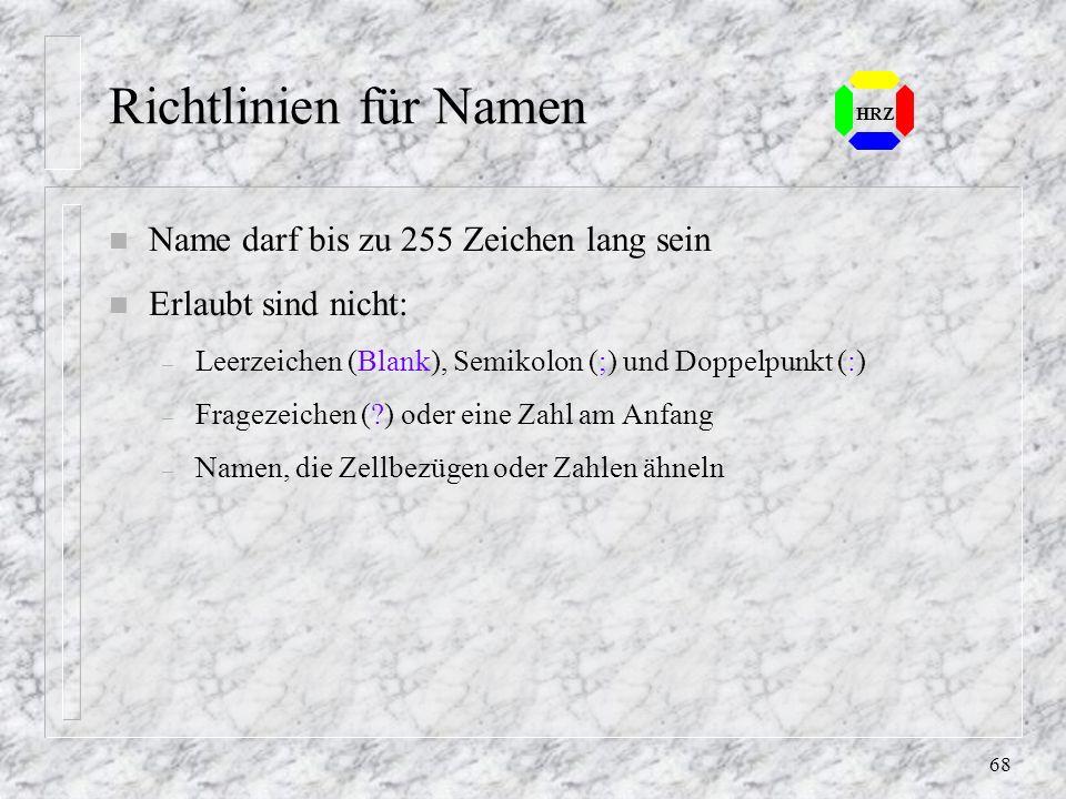 67 HRZ 7.2 Namen vergeben n Bereich markieren n Klicken Sie in das Namensfeld links von der Bearbei- tungszeile n Geben Sie den gewünschten Namen ein