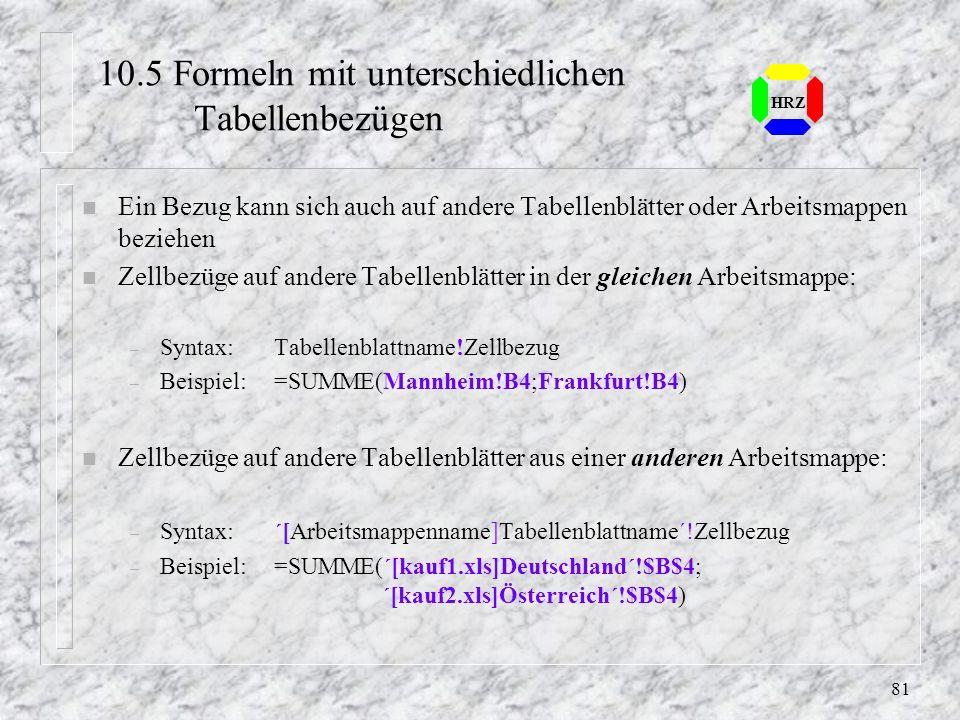 80 HRZ 10.2 Mit Tabellenblättern arbeiten n Gewünschtes BlattAuf gewünschte Blatt klicken n BlätternKlicken auf die Registerlaufpfeilen n mehrere Blät