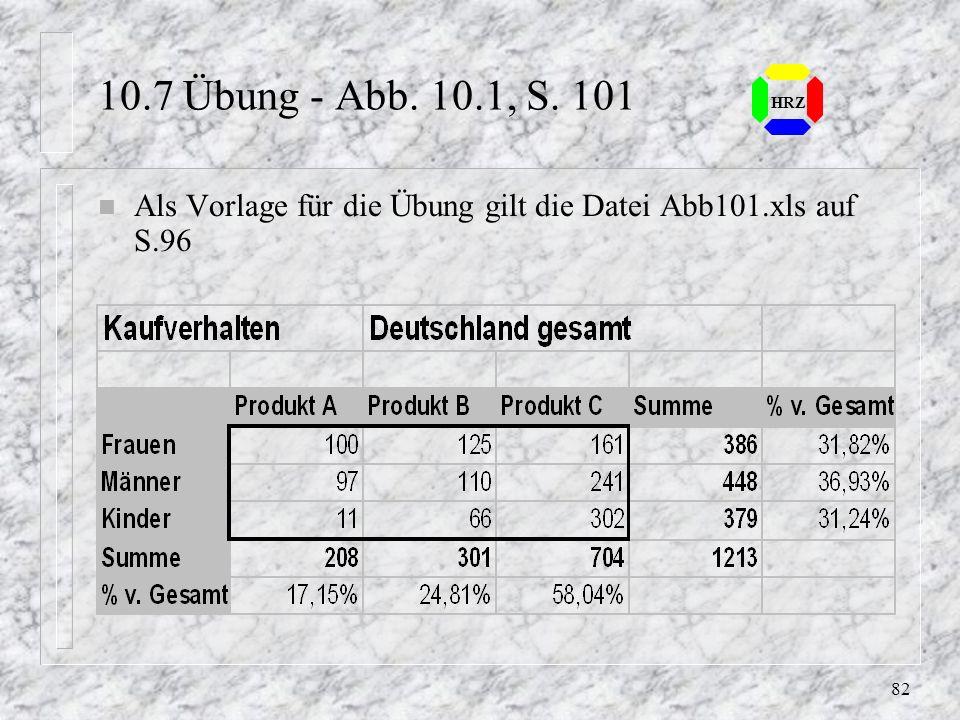 81 HRZ 10.5 Formeln mit unterschiedlichen Tabellenbezügen n Ein Bezug kann sich auch auf andere Tabellenblätter oder Arbeitsmappen beziehen n Zellbezü