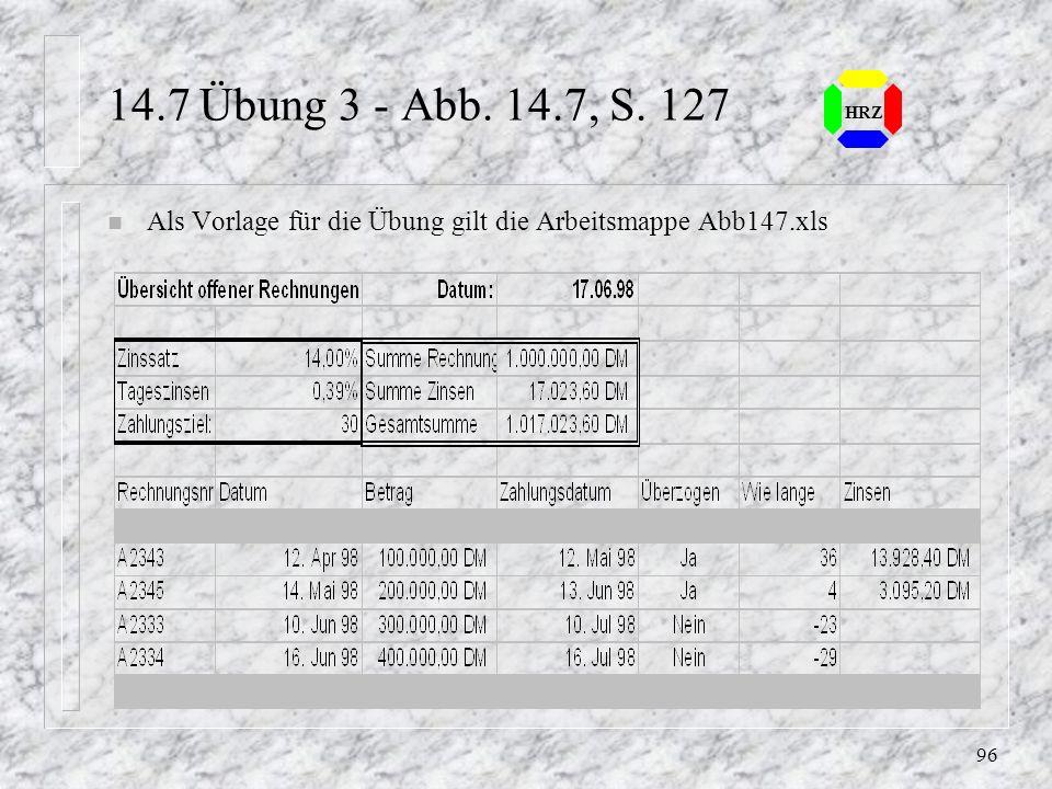 95 HRZ 14.4 Berechnungen mit Datum und Uhrzeit n Datum in Anführungszeichen setzen bzw. entsprechende Zellbezüge verwenden n Zeitangabe in Anführungsz