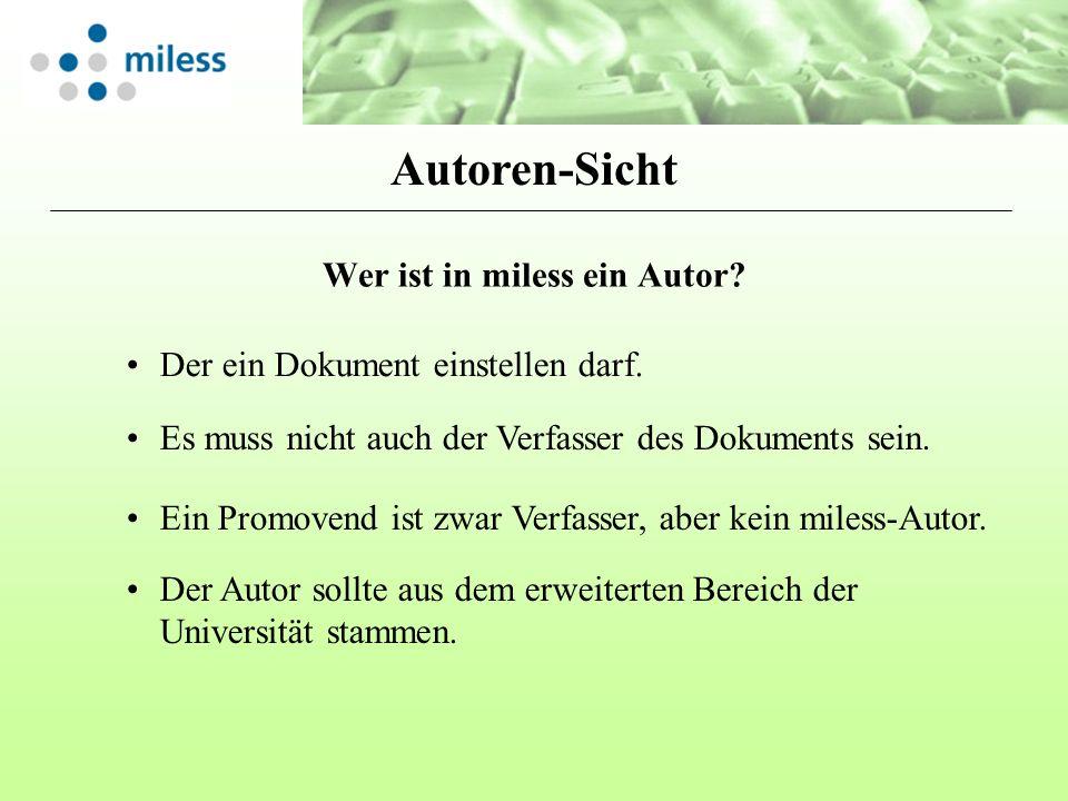 Wer ist in miless ein Autor. Autoren-Sicht Der ein Dokument einstellen darf.