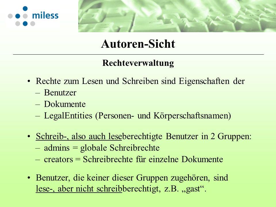 Rechteverwaltung Schreib-, also auch leseberechtigte Benutzer in 2 Gruppen: Rechte zum Lesen und Schreiben sind Eigenschaften der –admins = globale Sc