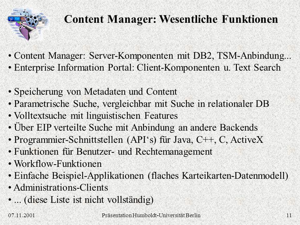 1107.11.2001Präsentation Humboldt-Universität Berlin Content Manager: Server-Komponenten mit DB2, TSM-Anbindung...