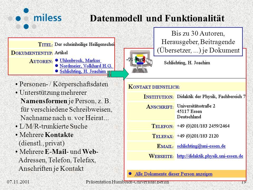 1907.11.2001Präsentation Humboldt-Universität Berlin Personen- / Körperschaftsdaten Unterstützung mehrerer Namensformen je Person, z.