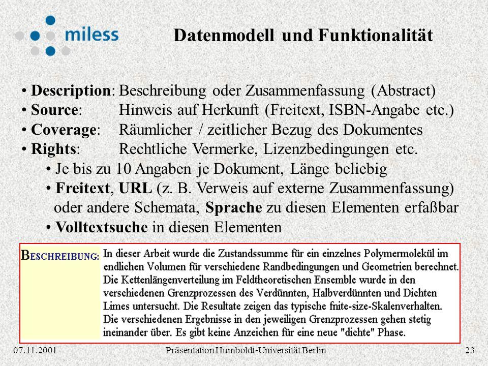 2307.11.2001Präsentation Humboldt-Universität Berlin Description:Beschreibung oder Zusammenfassung (Abstract) Source:Hinweis auf Herkunft (Freitext, ISBN-Angabe etc.) Coverage:Räumlicher / zeitlicher Bezug des Dokumentes Rights:Rechtliche Vermerke, Lizenzbedingungen etc.