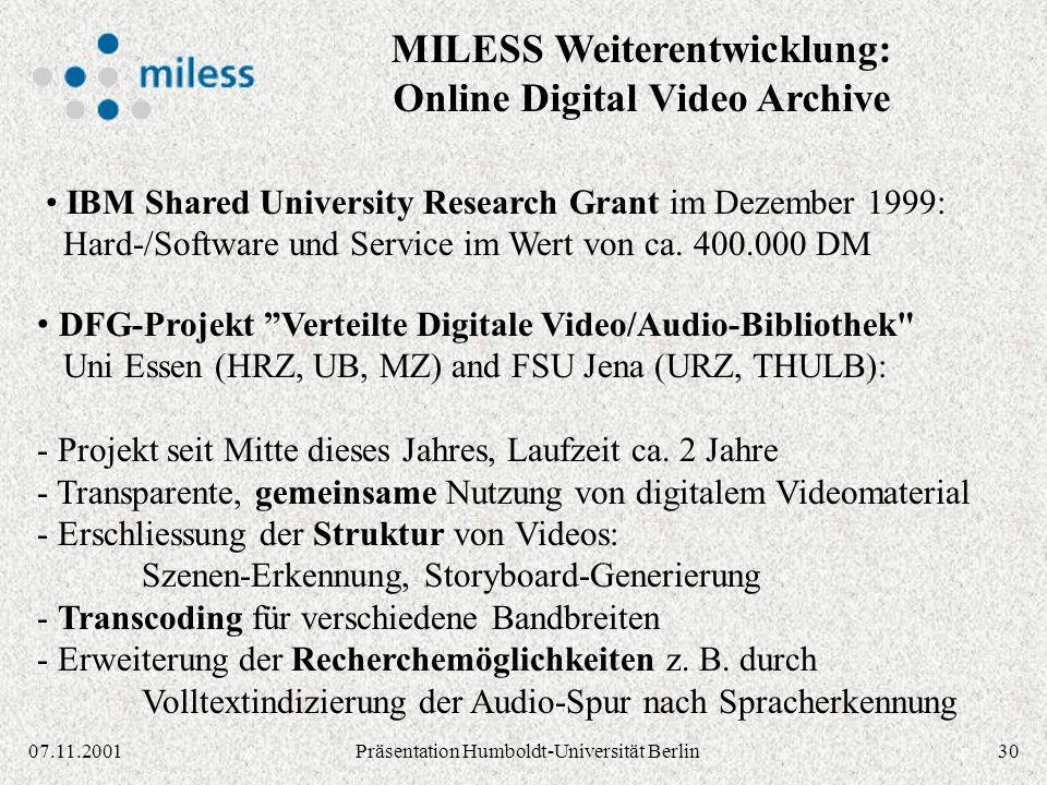 3007.11.2001Präsentation Humboldt-Universität Berlin IBM Shared University Research Grant im Dezember 1999: Hard-/Software und Service im Wert von ca.