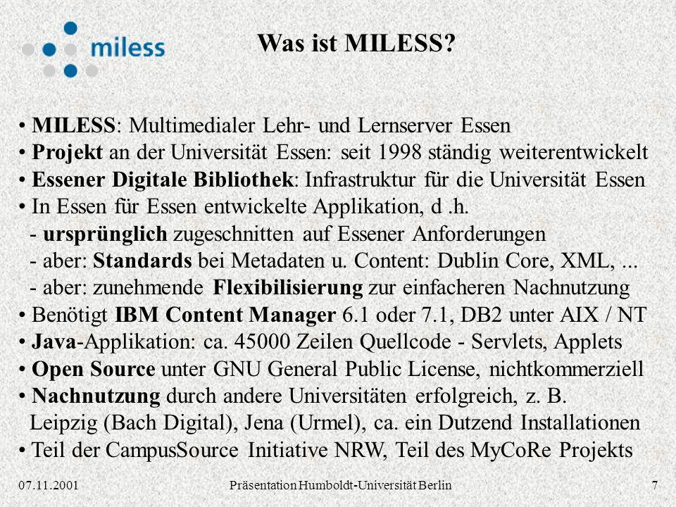 807.11.2001Präsentation Humboldt-Universität Berlin Ein Produkt der IBM in Zusammenarbeit mit der Universität Essen Ein Produkt der Universität Essen im kommerziellen Sinne - Support, Hotline,...