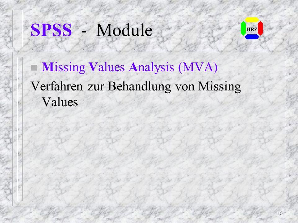 9 SPSS - Module n Categories Verfahren zur Conjointanalyse und zu Tech- niken zur optimalen Skalierung, einschließ- lich der Korrespondenzanalyse HRZ