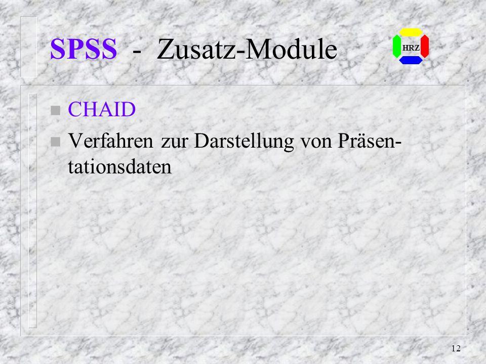 11 SPSS - Zusatz-Module n Lisrel 7 oder AMOS 3.6 Verfahren zur Analyse linearer Struktur- gleichungsmodelle, einschließlich kausaler Pfadanalyse Lisre