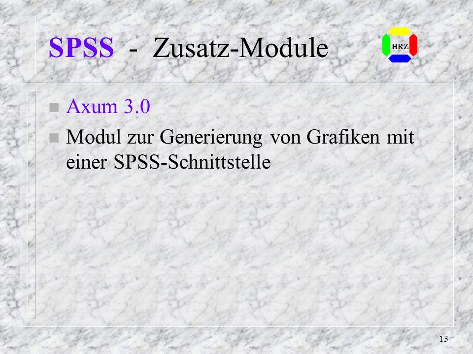 12 SPSS - Zusatz-Module n CHAID n Verfahren zur Darstellung von Präsen- tationsdaten HRZ
