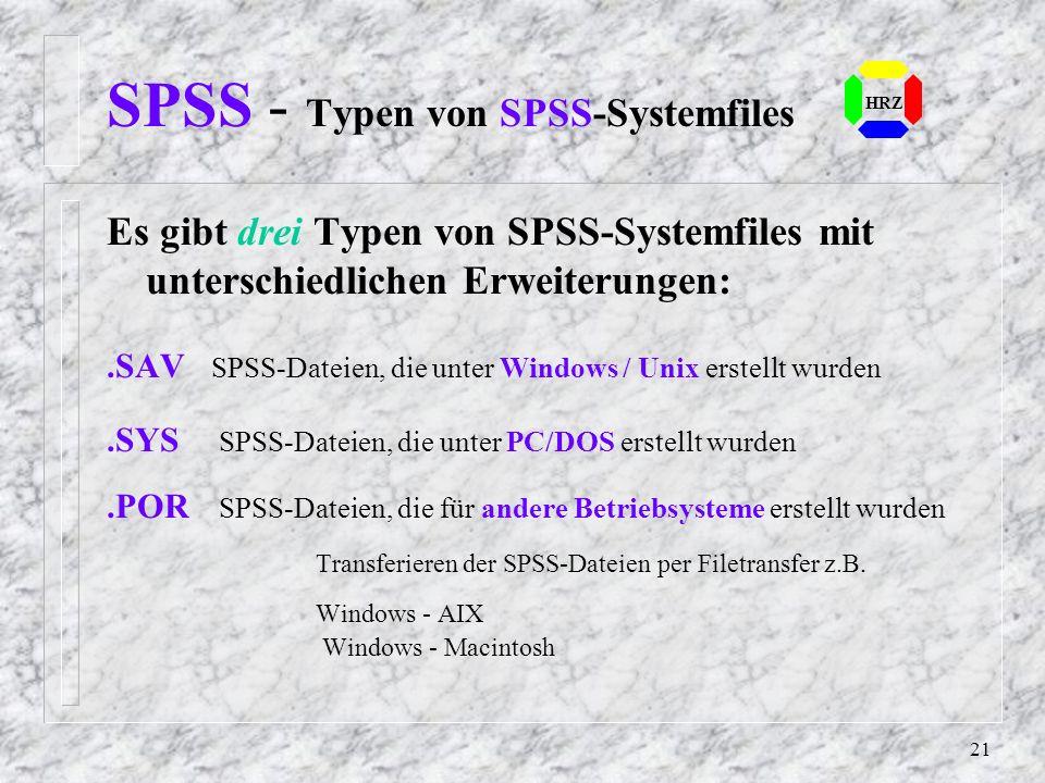 20 SPSS - Variablenbeschreibung Die Variablenbeschreibung einer SPSS - Systemdatei sieht nach der definierten Reihenfolge wie folgt aus: NameBeschreib
