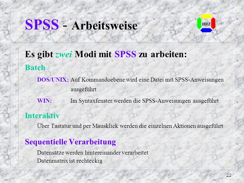 21 SPSS - Typen von SPSS-Systemfiles Es gibt drei Typen von SPSS-Systemfiles mit unterschiedlichen Erweiterungen:.SAV SPSS-Dateien, die unter Windows