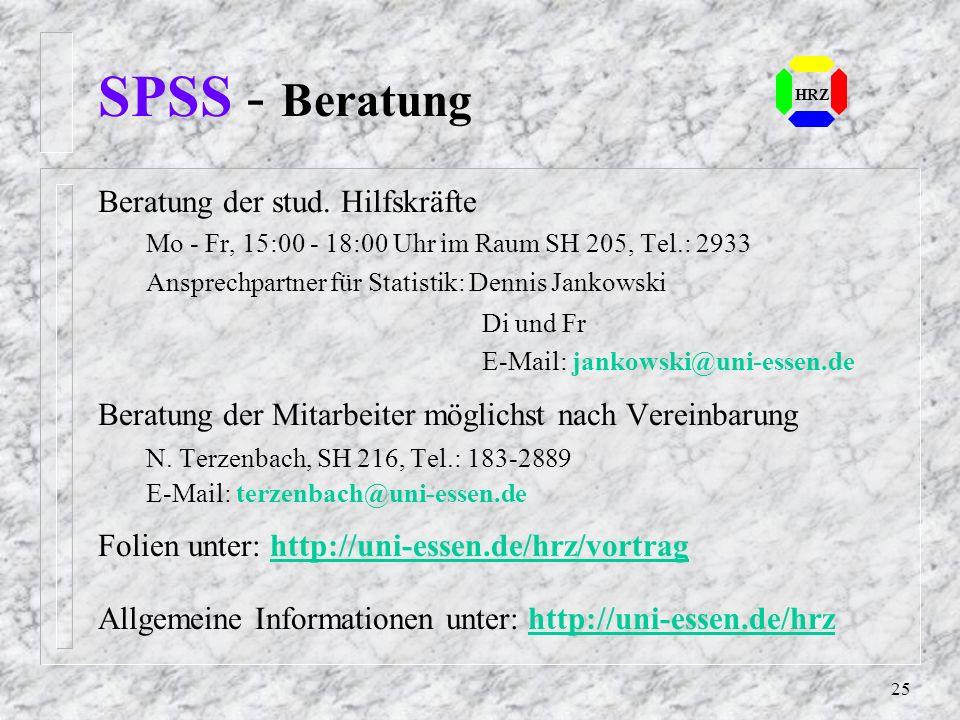 24 SPSS - Literatur HRZ Information zur Bestellung der Originalliteratur nur für Lizenznehmer einzusehen unter: http://www.uni-essen.de/hrz/formulare/