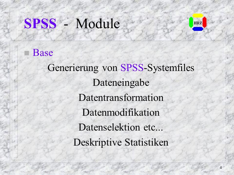 4 SPSS - Module n Base Generierung von SPSS-Systemfiles Dateneingabe Datentransformation Datenmodifikation Datenselektion etc...