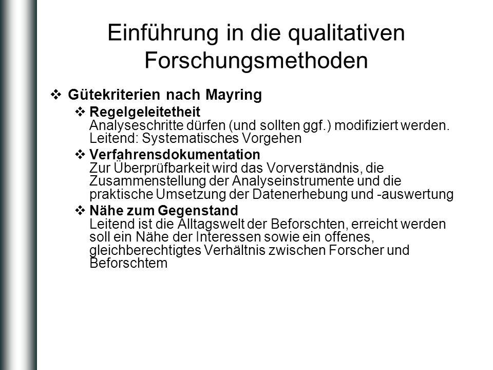 Einführung in die qualitativen Forschungsmethoden Gütekriterien nach Mayring Regelgeleitetheit Analyseschritte dürfen (und sollten ggf.) modifiziert w