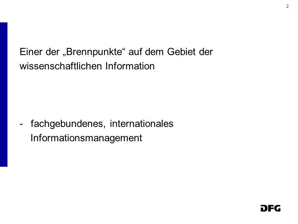2 Einer der Brennpunkte auf dem Gebiet der wissenschaftlichen Information -fachgebundenes, internationales Informationsmanagement