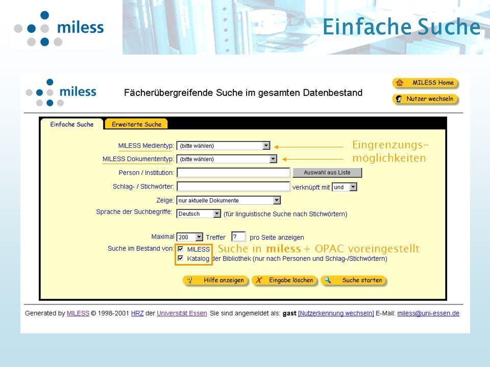 Einfache Suche Suche in miless + OPAC voreingestellt Eingrenzungs- möglichkeiten