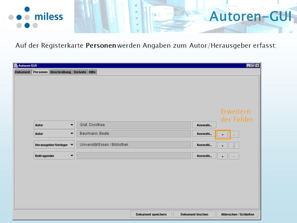 Autoren-GUI Auf der Registerkarte Personen werden Angaben zum Autor/Herausgeber erfasst: Graf, Dorothee Erweitern der Felder Baurmann, Beate Universität Essen / Bibliothek