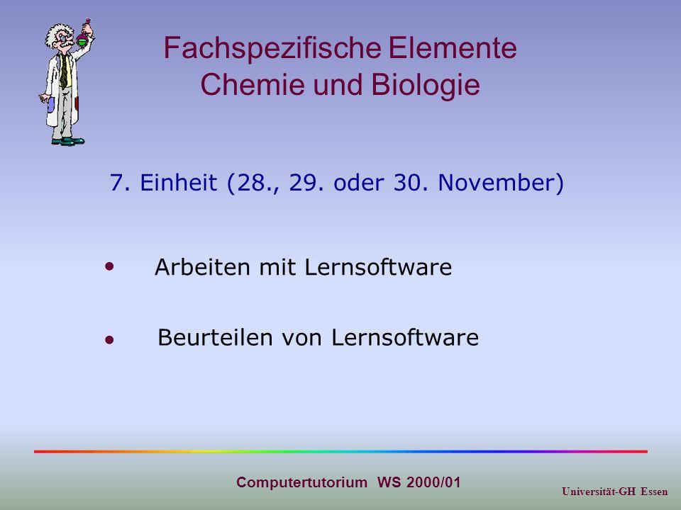 Universität-GH Essen Computertutorium WS 2000/01 Fachspezifische Elemente Chemie und Biologie 7. Einheit (28., 29. oder 30. November) Arbeiten mit Ler