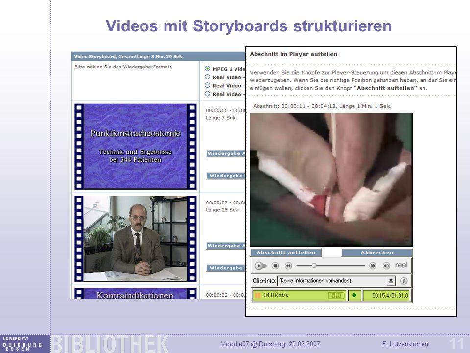 Moodle07 @ Duisburg, 29.03.2007F. Lützenkirchen 11 Videos mit Storyboards strukturieren