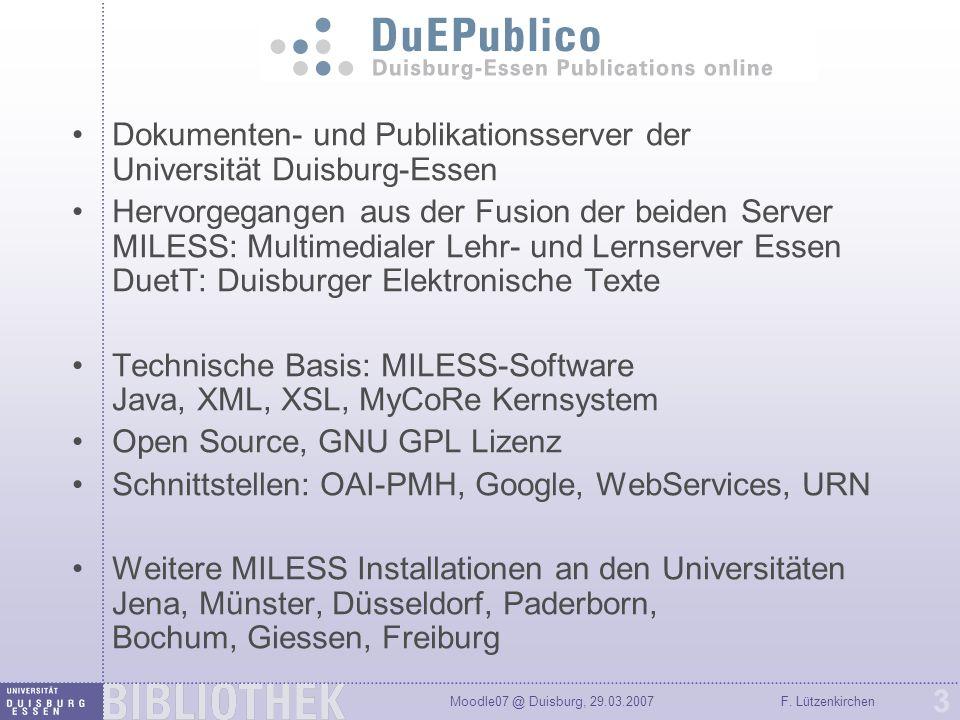 Moodle07 @ Duisburg, 29.03.2007F. Lützenkirchen 3 Dokumenten- und Publikationsserver der Universität Duisburg-Essen Hervorgegangen aus der Fusion der