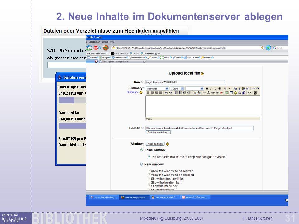 Moodle07 @ Duisburg, 29.03.2007F. Lützenkirchen 31 2. Neue Inhalte im Dokumentenserver ablegen