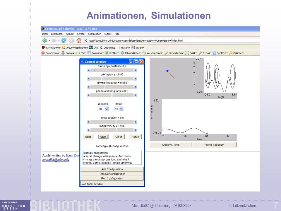 Moodle07 @ Duisburg, 29.03.2007F. Lützenkirchen 7 Animationen, Simulationen