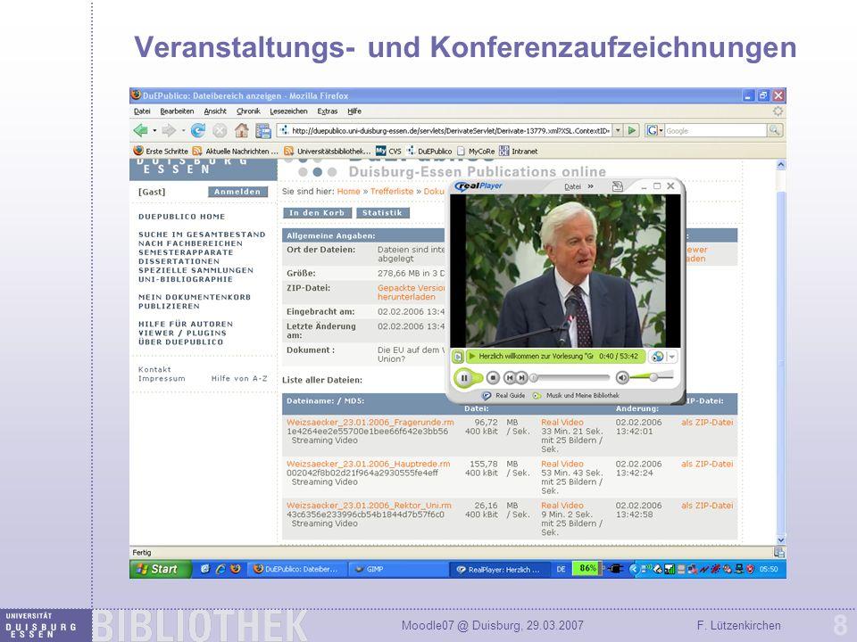 Moodle07 @ Duisburg, 29.03.2007F. Lützenkirchen 8 Veranstaltungs- und Konferenzaufzeichnungen
