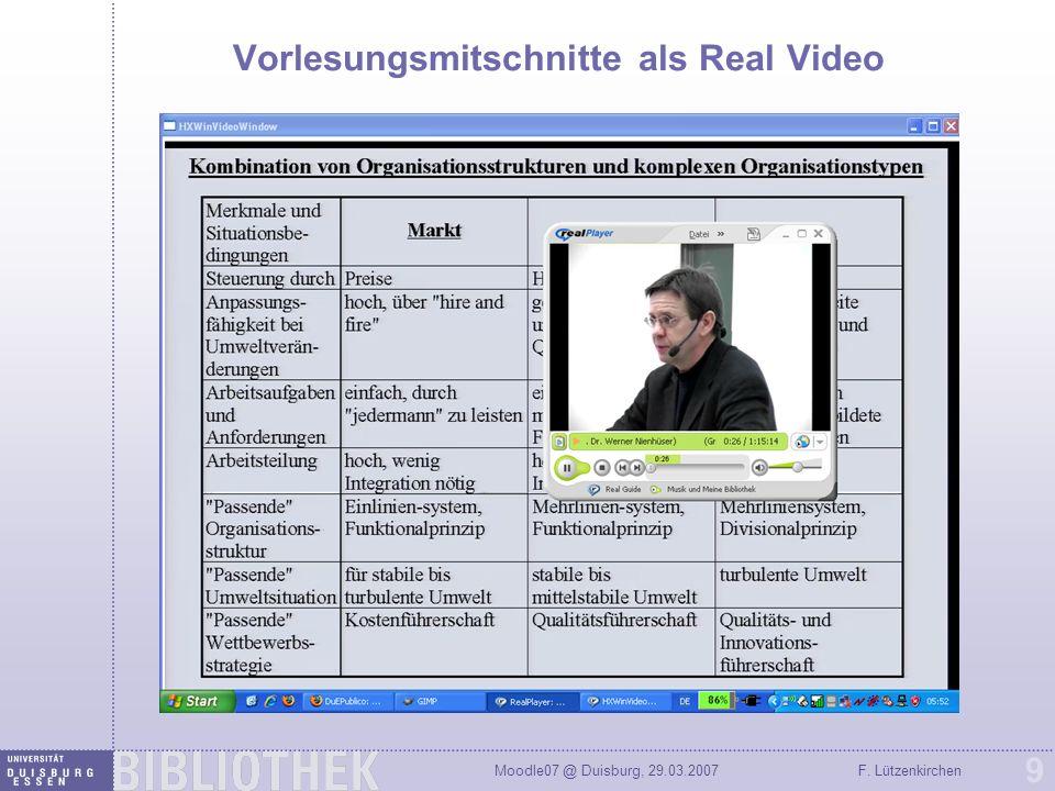 Moodle07 @ Duisburg, 29.03.2007F. Lützenkirchen 9 Vorlesungsmitschnitte als Real Video