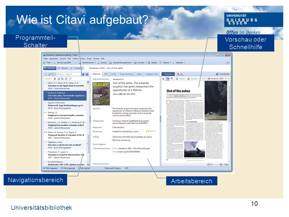Universitätsbibliothek 10 Wie ist Citavi aufgebaut? Vorschau oder Schnellhilfe Arbeitsbereich Navigationsbereich Programmteil- Schalter