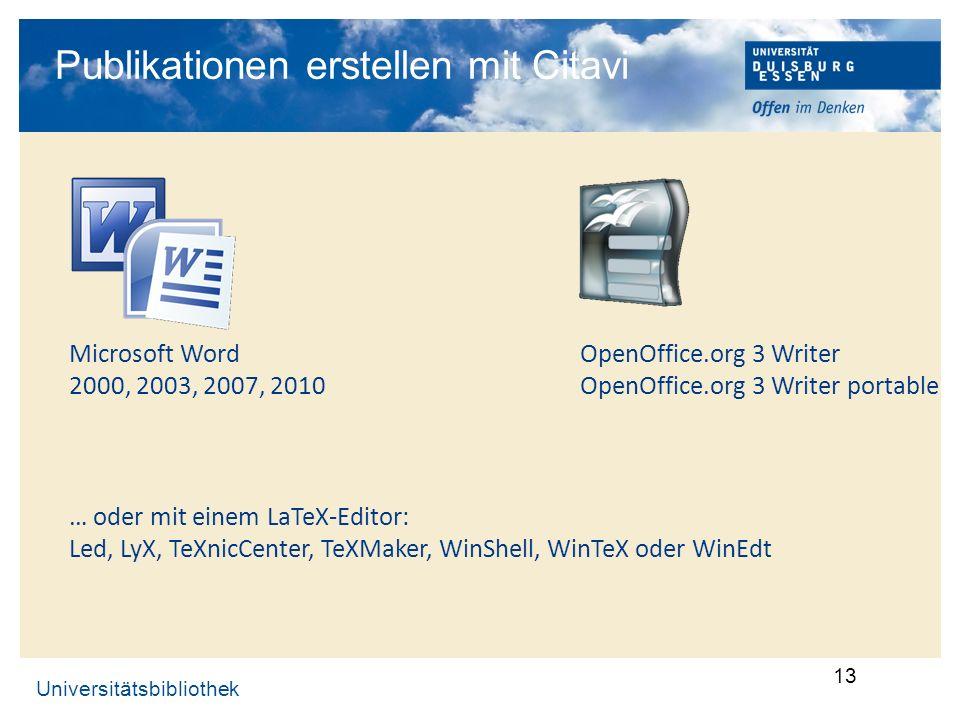 Universitätsbibliothek 13 Publikationen erstellen mit Citavi Microsoft Word 2000, 2003, 2007, 2010 OpenOffice.org 3 Writer OpenOffice.org 3 Writer por