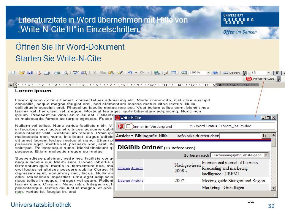 Universitätsbibliothek 32 Literaturzitate in Word übernehmen mit Hilfe von Write-N-Cite III in Einzelschritten: Öffnen Sie Ihr Word-Dokument Starten S