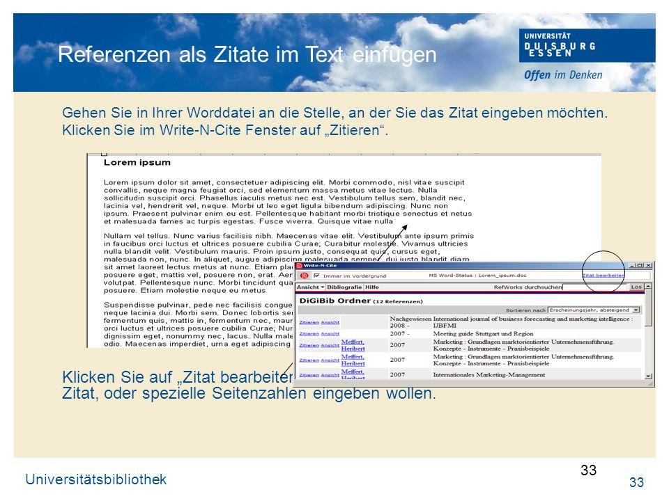 Universitätsbibliothek 33 Referenzen als Zitate im Text einfügen Gehen Sie in Ihrer Worddatei an die Stelle, an der Sie das Zitat eingeben möchten. Kl