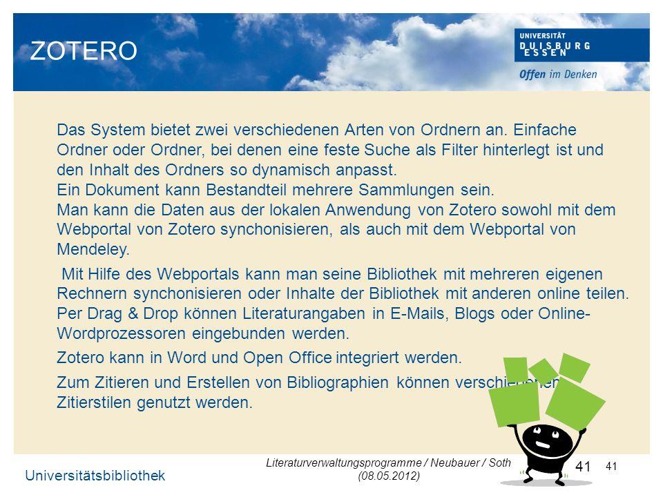 Universitätsbibliothek 41 ZOTERO Das System bietet zwei verschiedenen Arten von Ordnern an. Einfache Ordner oder Ordner, bei denen eine feste Suche al