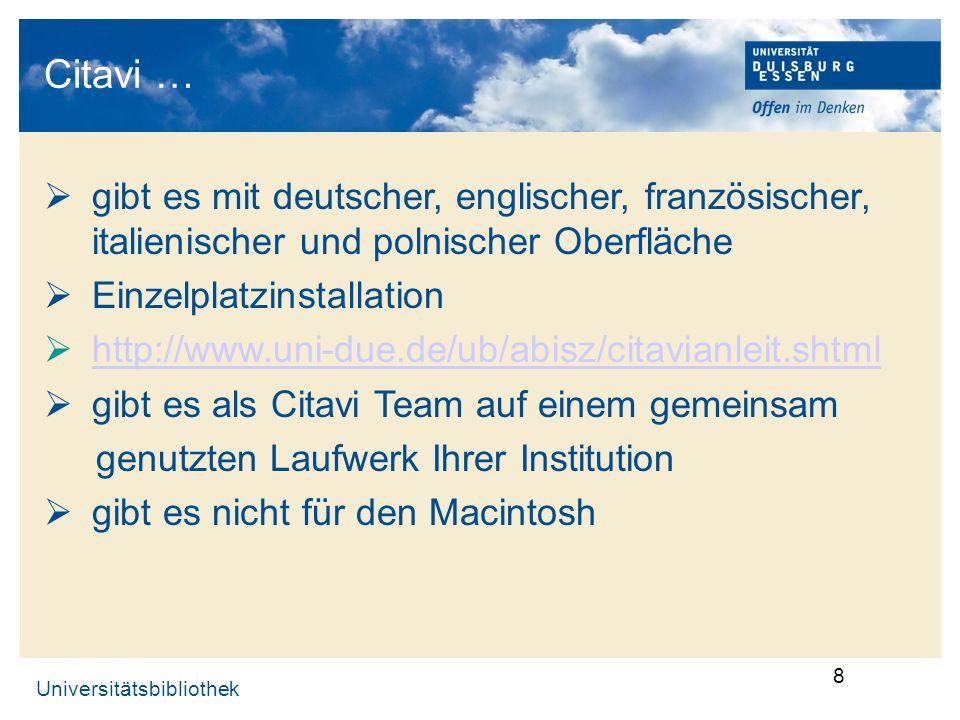 Universitätsbibliothek 8 Citavi … gibt es mit deutscher, englischer, französischer, italienischer und polnischer Oberfläche Einzelplatzinstallation ht